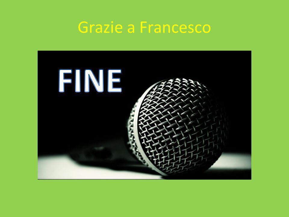 Grazie a Francesco FINE