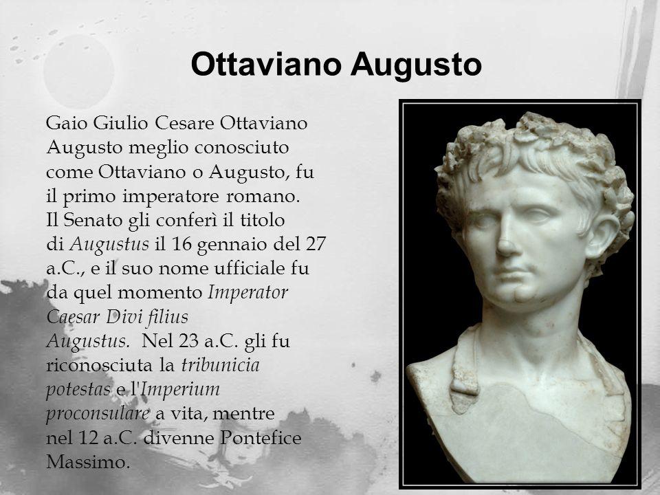 Ottaviano Augusto Gaio Giulio Cesare Ottaviano Augusto meglio conosciuto come Ottaviano o Augusto, fu il primo imperatore romano.