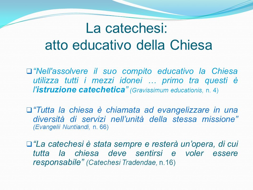 La catechesi: atto educativo della Chiesa