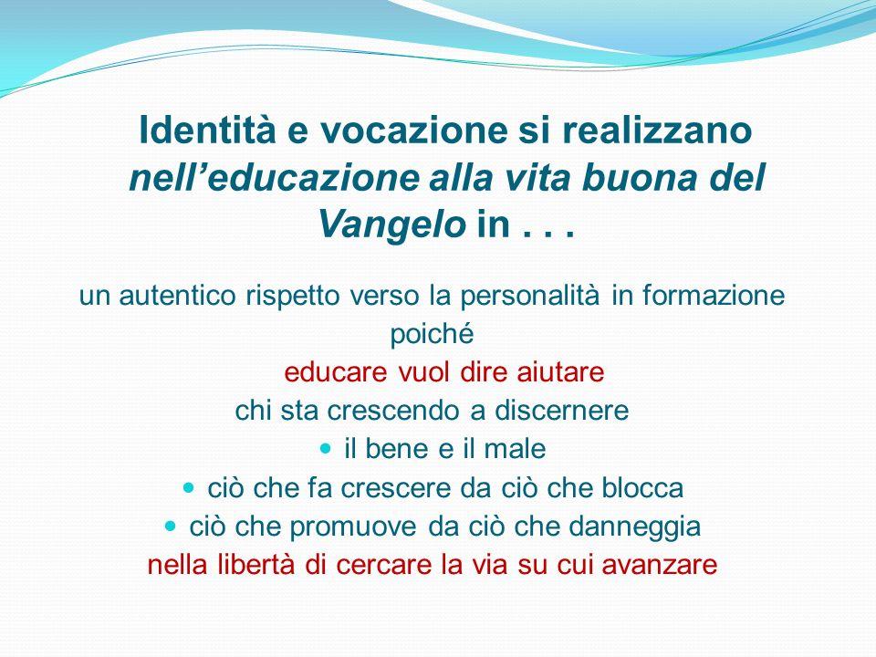Identità e vocazione si realizzano nell'educazione alla vita buona del Vangelo in . . .