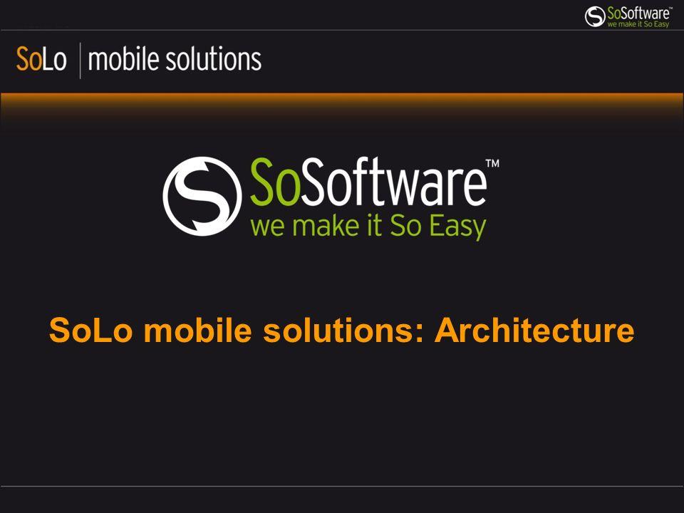 SoLo mobile solutions: Architecture