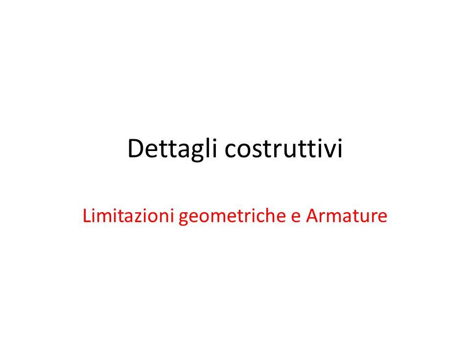 Limitazioni geometriche e Armature
