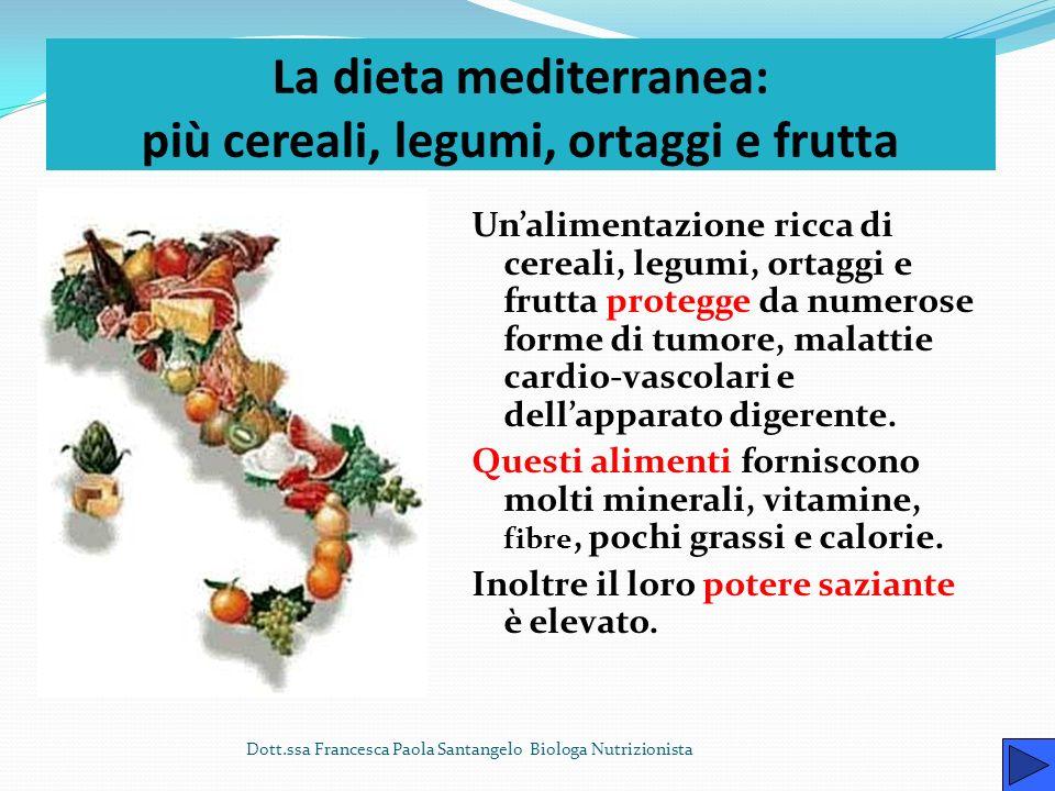 La dieta mediterranea: più cereali, legumi, ortaggi e frutta