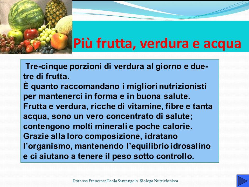 Più frutta, verdura e acqua