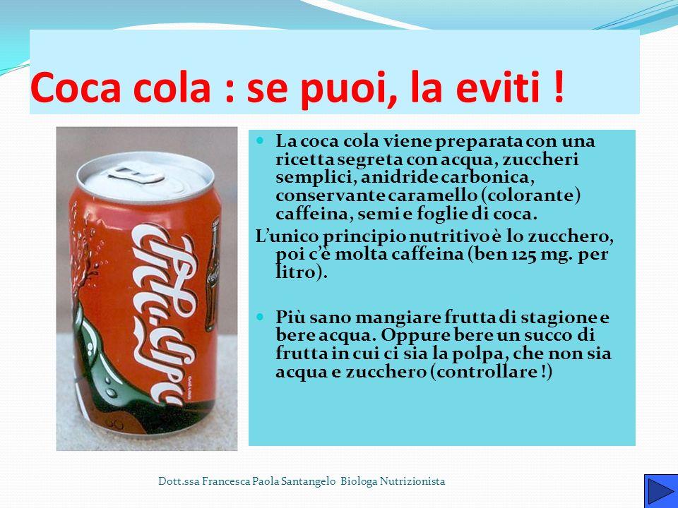 Coca cola : se puoi, la eviti !