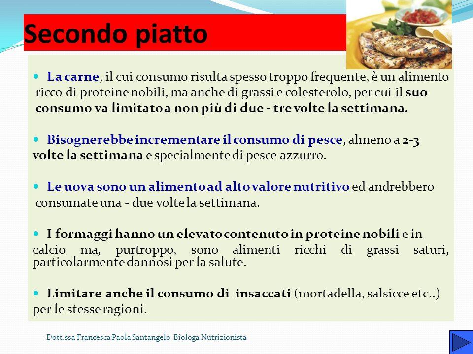 Secondo piatto La carne, il cui consumo risulta spesso troppo frequente, è un alimento.
