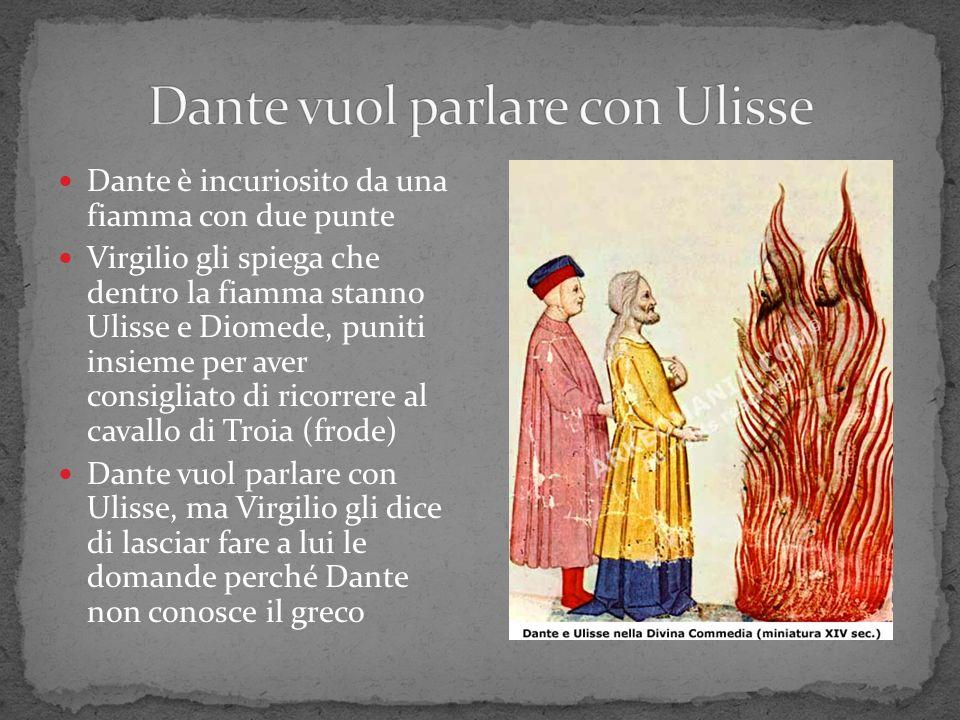 Dante vuol parlare con Ulisse