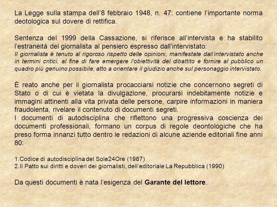 Da questi documenti è nata l'esigenza del Garante del lettore.