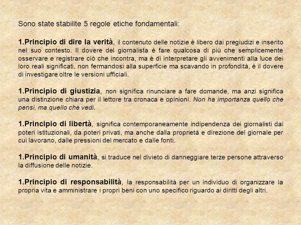 Sono state stabilite 5 regole etiche fondamentali: