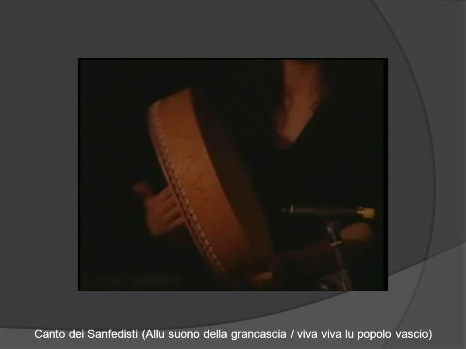 Canto dei Sanfedisti (Allu suono della grancascia / viva viva lu popolo vascio)