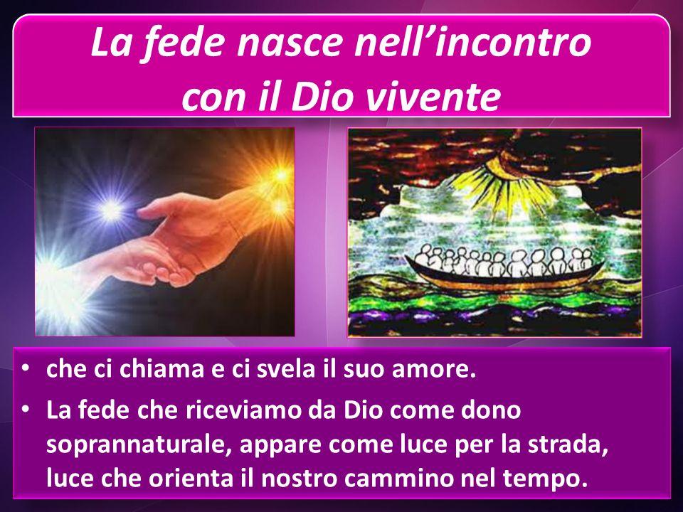 La fede nasce nell'incontro con il Dio vivente