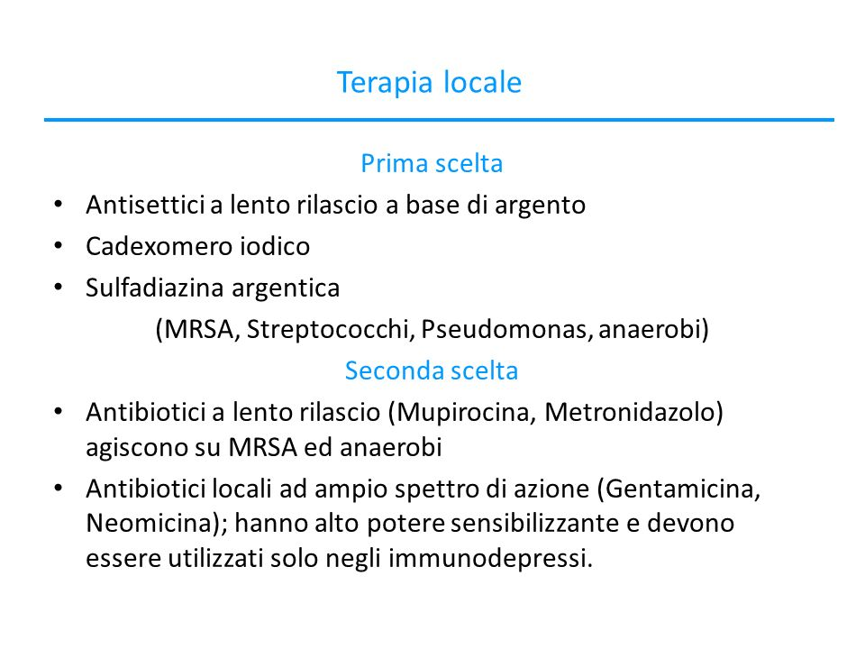 (MRSA, Streptococchi, Pseudomonas, anaerobi)
