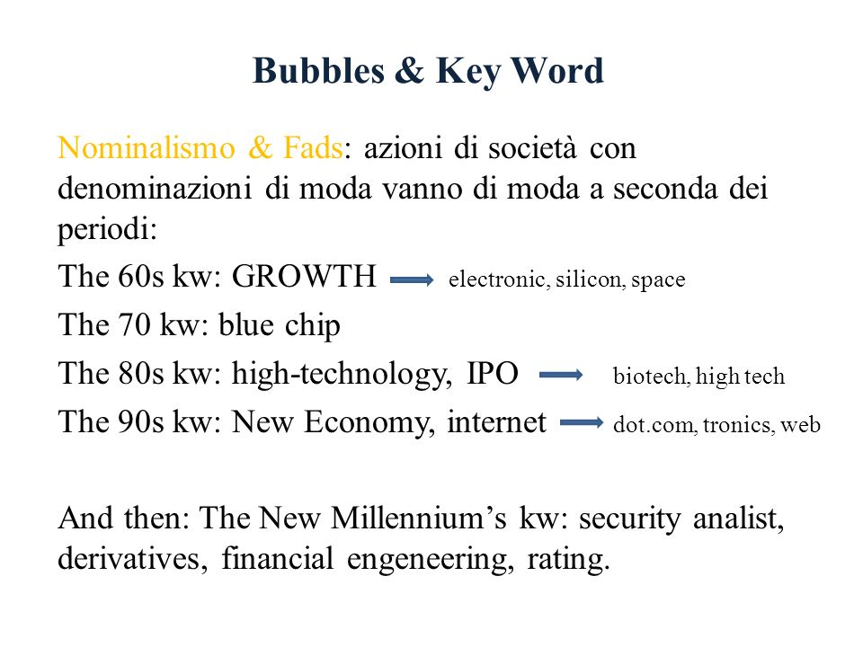 Bubbles & Key Word Nominalismo & Fads: azioni di società con denominazioni di moda vanno di moda a seconda dei periodi: