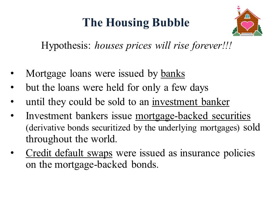 Hypothesis: houses prices will rise forever!!!