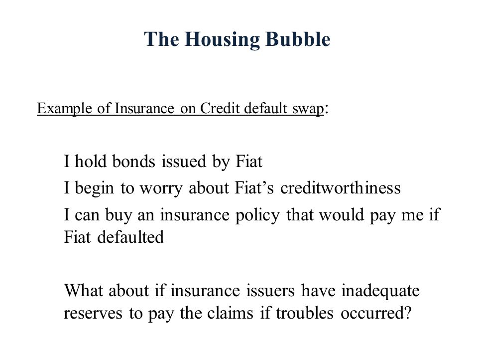 The Housing Bubble I hold bonds issued by Fiat