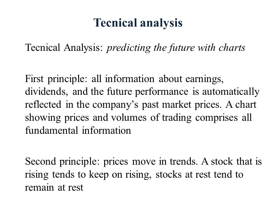 Tecnical analysis Tecnical Analysis: predicting the future with charts