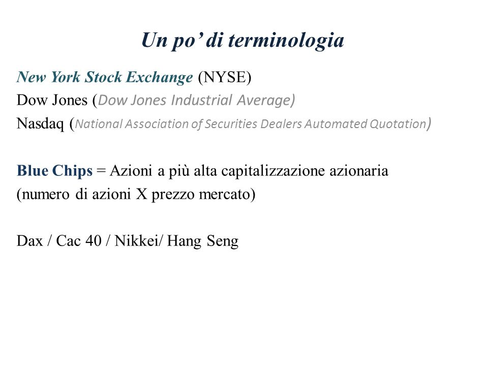 Un po' di terminologia New York Stock Exchange (NYSE)