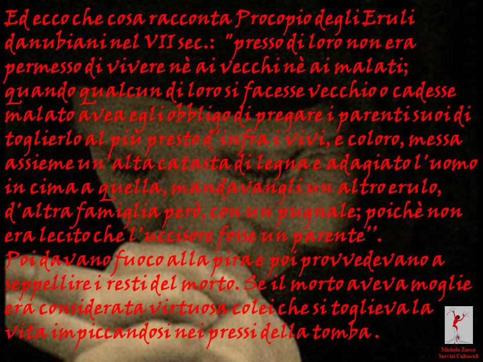 Ed ecco che cosa racconta Procopio degli Eruli danubiani nel VII sec