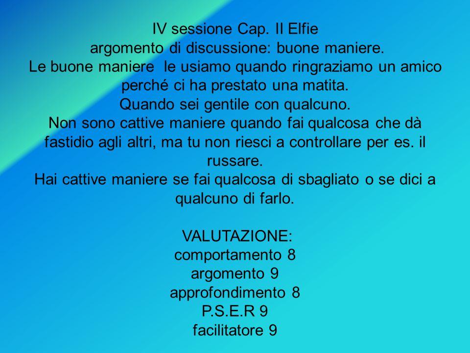 IV sessione Cap. II Elfie argomento di discussione: buone maniere