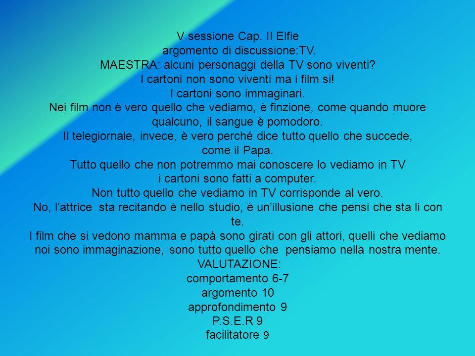 V sessione Cap. II Elfie argomento di discussione:TV
