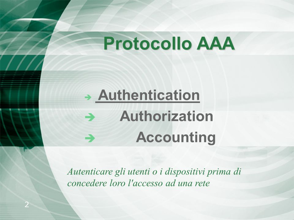Protocollo AAA Authorization Accounting Authentication