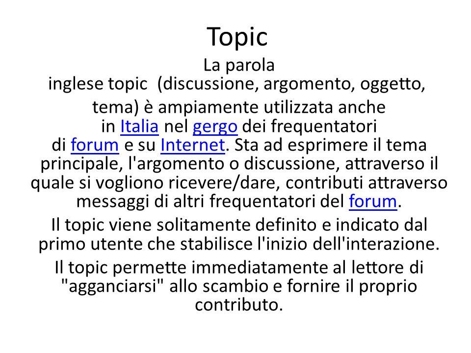 La parola inglese topic (discussione, argomento, oggetto,