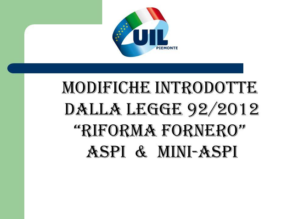 MODIFICHE INTRODOTTE DALLA legge 92/2012 RIFORMA FORNERO ASPI & MINI-ASPI
