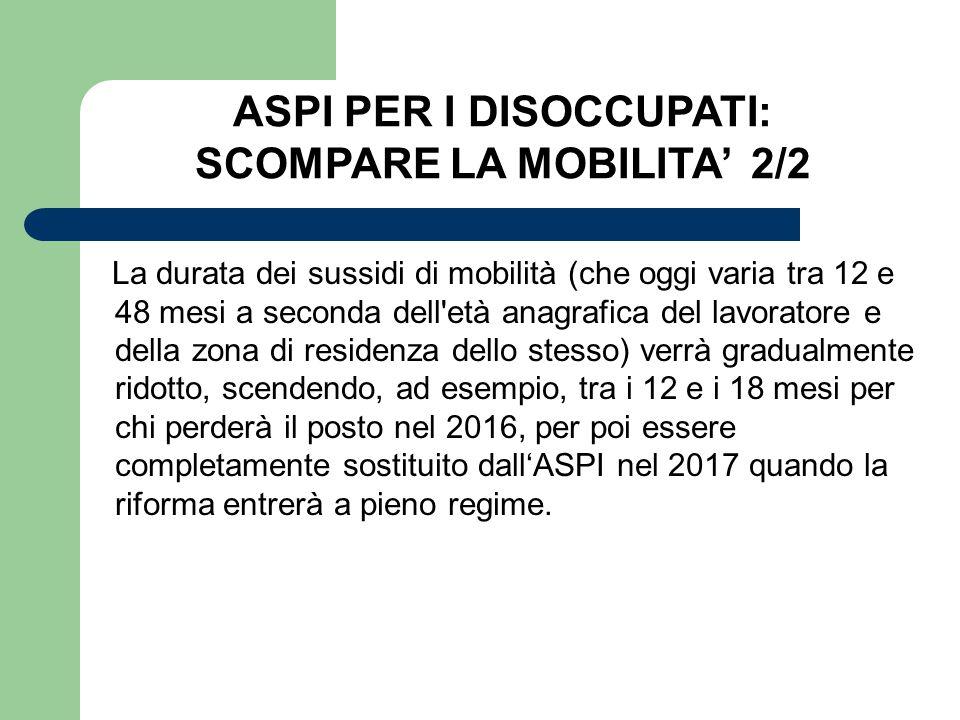ASPI PER I DISOCCUPATI: SCOMPARE LA MOBILITA' 2/2