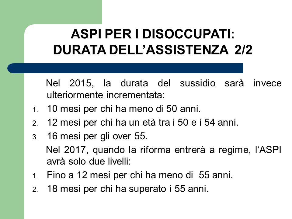 ASPI PER I DISOCCUPATI: DURATA DELL'ASSISTENZA 2/2