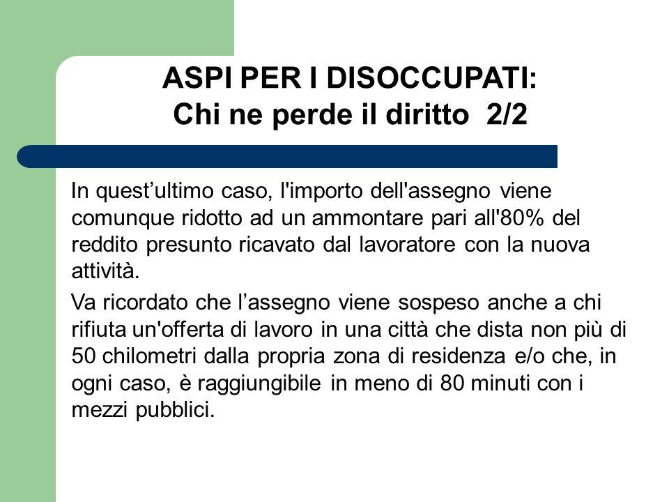 ASPI PER I DISOCCUPATI: Chi ne perde il diritto 2/2