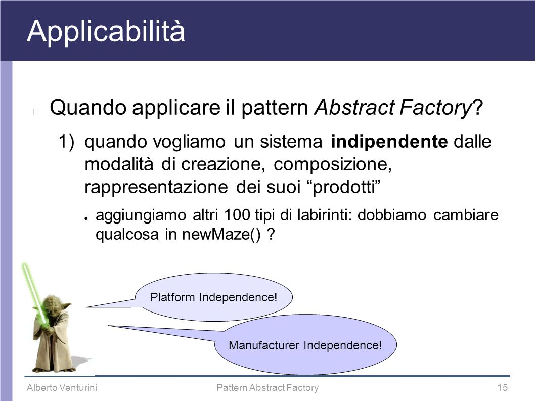Applicabilità Quando applicare il pattern Abstract Factory