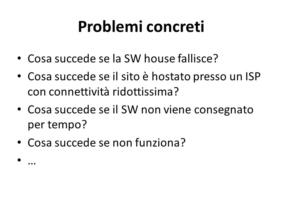 Problemi concreti Cosa succede se la SW house fallisce