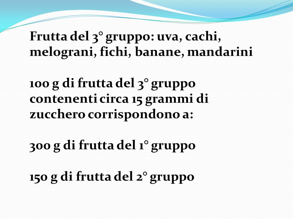 Frutta del 3° gruppo: uva, cachi, melograni, fichi, banane, mandarini