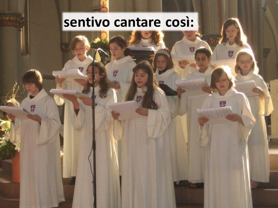 sentivo cantare così: