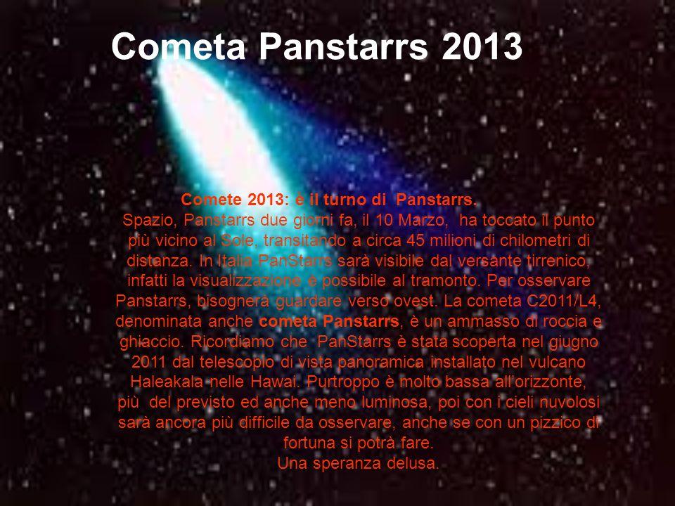 Cometa Panstarrs 2013 Comete 2013: è il turno di Panstarrs.