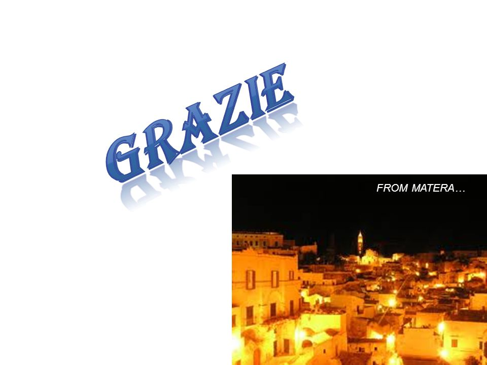 Grazie FROM MATERA…