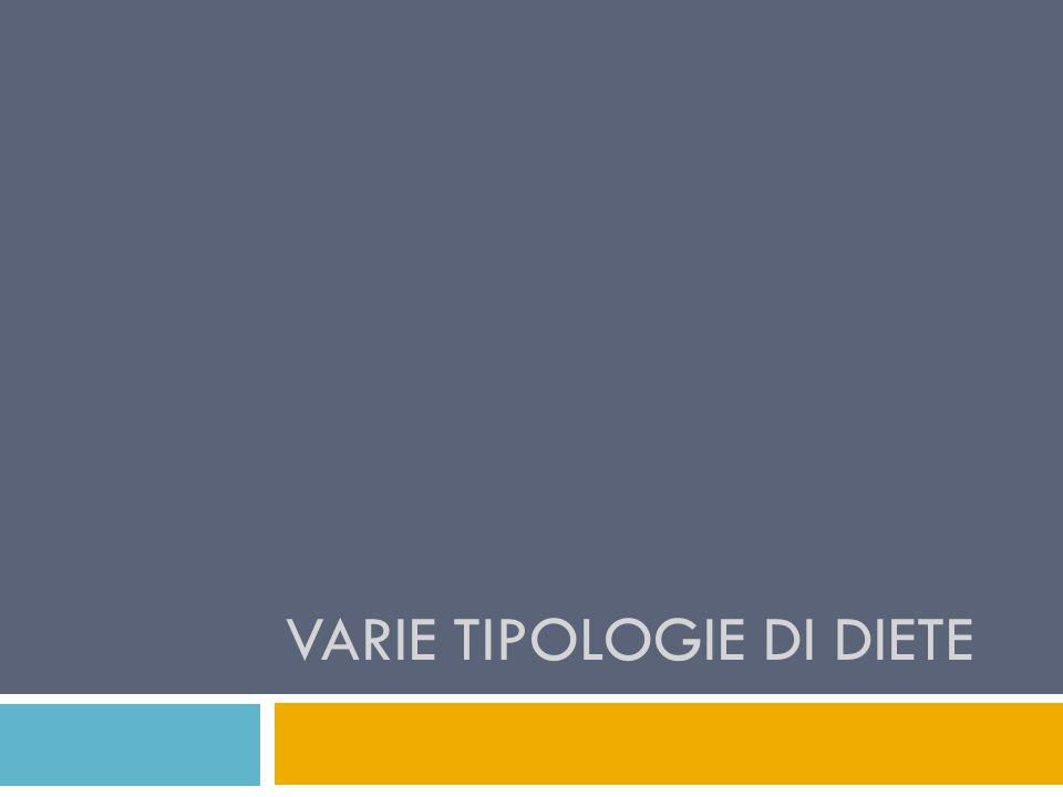 VARIE TIPOLOGIE DI DIETE