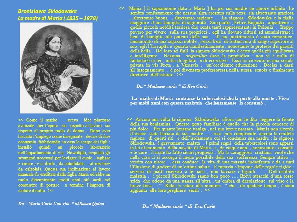 Bronislawa Sklodowska La madre di Maria ( 1835 – 1878)