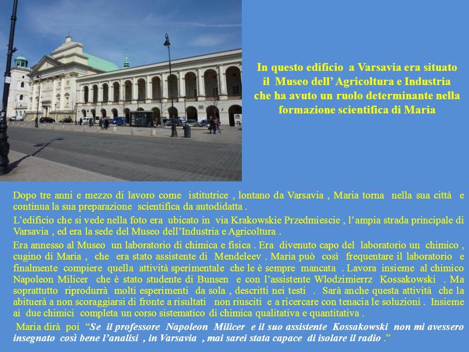 In questo edificio a Varsavia era situato il Museo dell' Agricoltura e Industria che ha avuto un ruolo determinante nella formazione scientifica di Maria