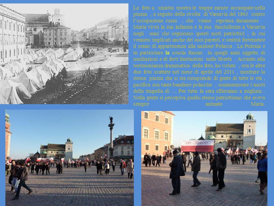 La foto a sinistra mostra le truppe zariste accampate nella piazza , a seguito della rivolta di Varsavia del 1863 contro l'occupazione russa , che venne repressa duramente .