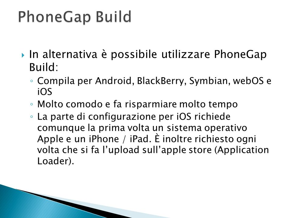 PhoneGap Build In alternativa è possibile utilizzare PhoneGap Build: