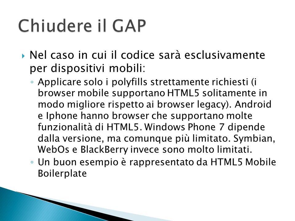 Chiudere il GAP Nel caso in cui il codice sarà esclusivamente per dispositivi mobili: