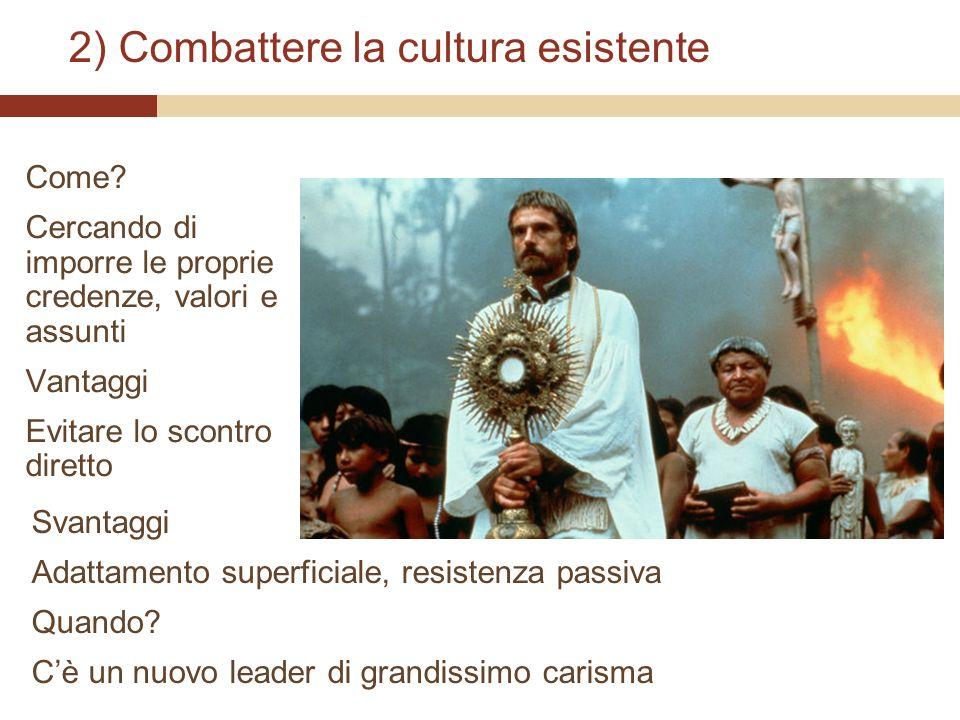 2) Combattere la cultura esistente
