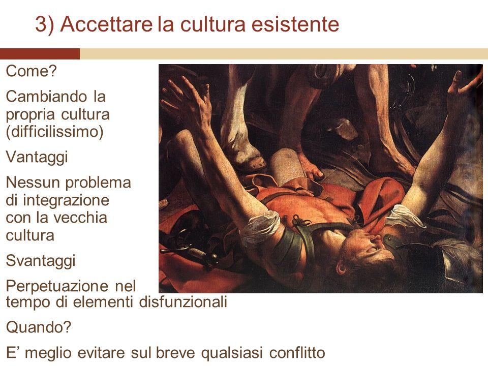 3) Accettare la cultura esistente