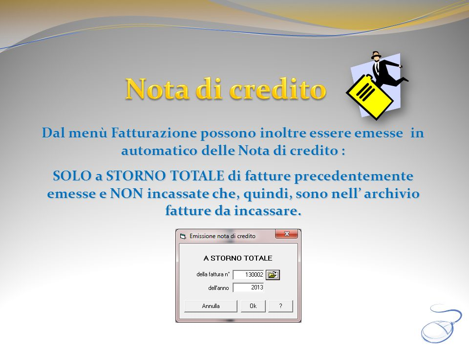 Nota di credito Dal menù Fatturazione possono inoltre essere emesse in automatico delle Nota di credito :