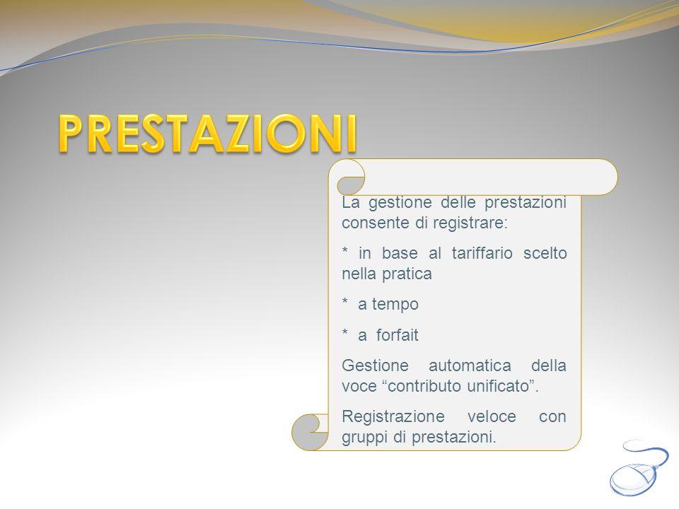 PRESTAZIONI La gestione delle prestazioni consente di registrare:
