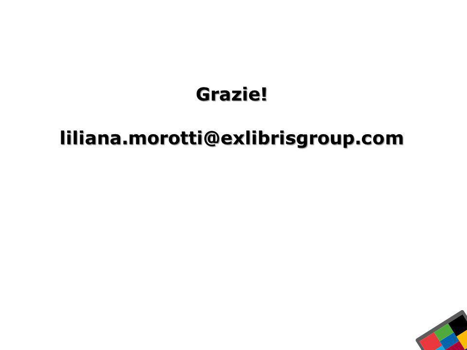 In Italia Grazie! liliana.morotti@exlibrisgroup.com