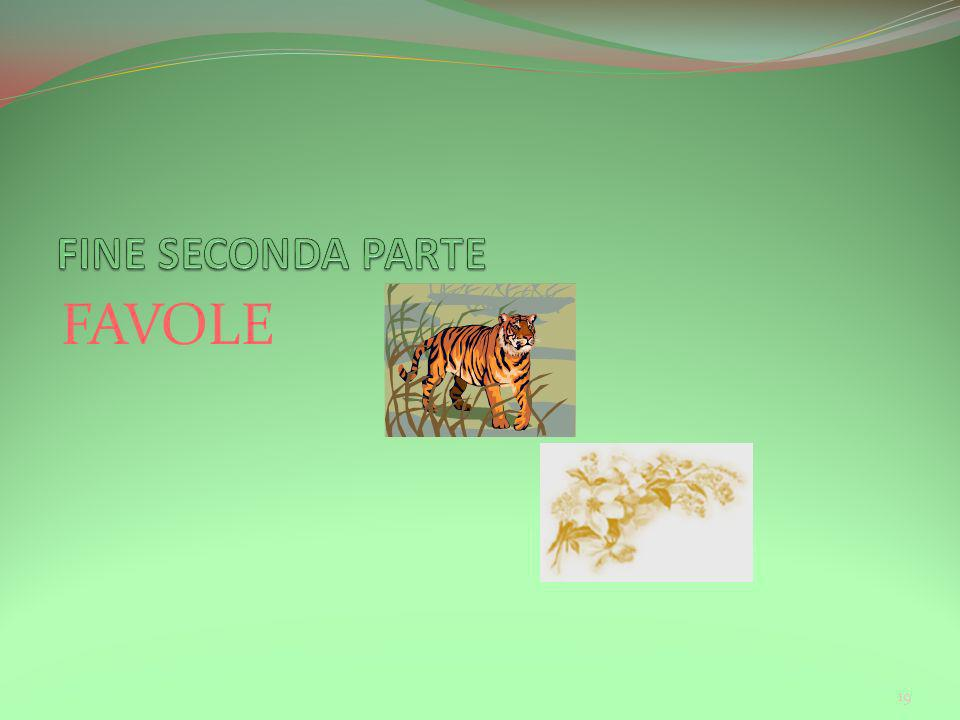FINE SECONDA PARTE FAVOLE