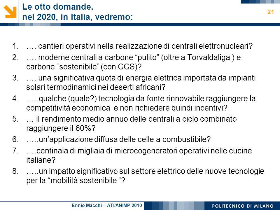 Le otto domande. nel 2020, in Italia, vedremo:
