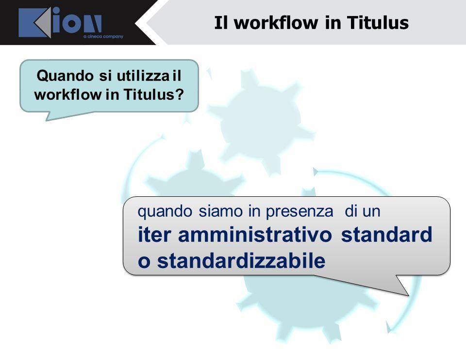 Quando si utilizza il workflow in Titulus
